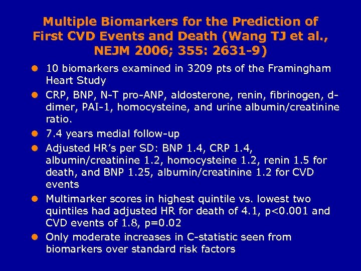 Multiple Biomarkers for the Prediction of First CVD Events and Death (Wang TJ et