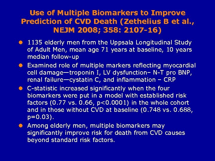 Use of Multiple Biomarkers to Improve Prediction of CVD Death (Zethelius B et al.