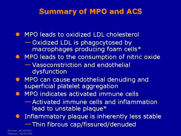 Summary of MPO and ACS l MPO leads to oxidized LDL cholesterol — Oxidized