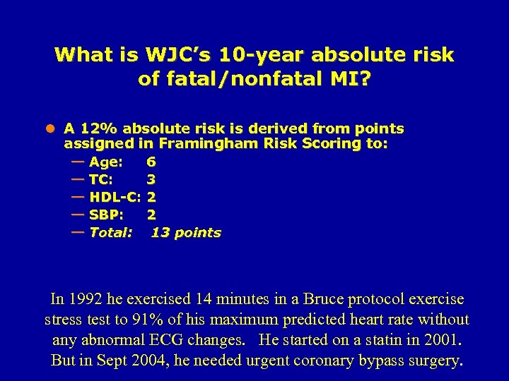 What is WJC's 10 -year absolute risk of fatal/nonfatal MI? l A 12% absolute