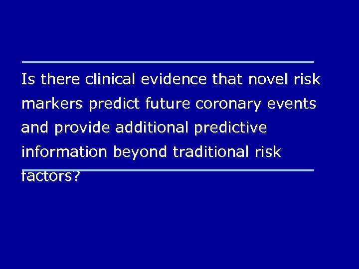Is there clinical evidence that novel risk markers predict future coronary events and provide