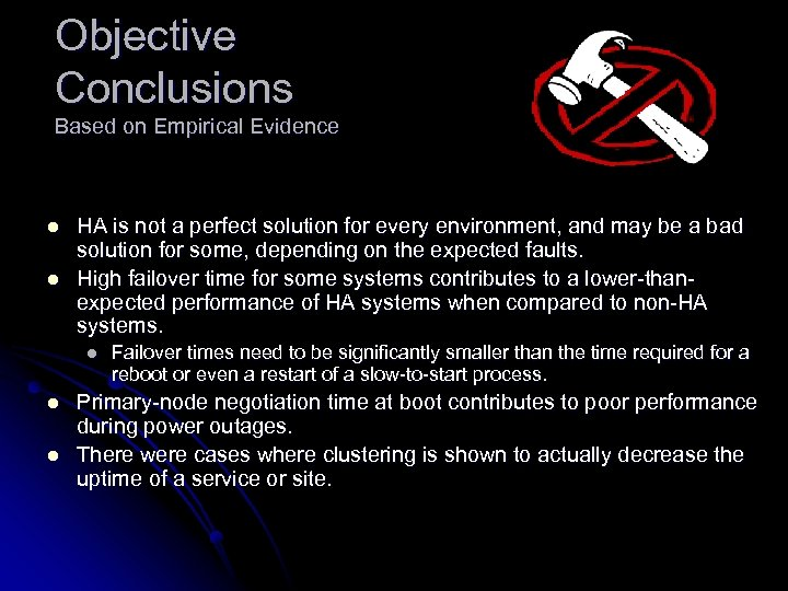 Objective Conclusions Based on Empirical Evidence l l HA is not a perfect solution