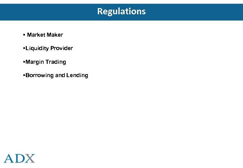 Regulations Market Maker Liquidity Provider Margin Trading Borrowing and Lending