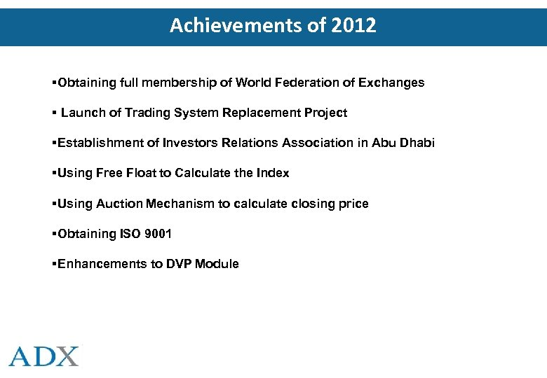Achievements of 2012 Obtaining full membership of World Federation of Exchanges Launch of Trading