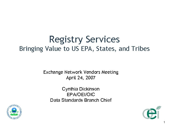 Registry Services Bringing Value to US EPA, States, and Tribes Exchange Network Vendors Meeting