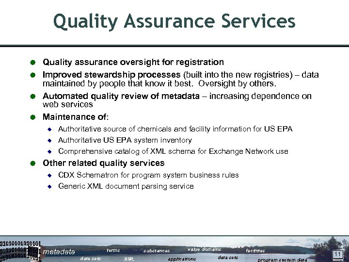 Quality Assurance Services Quality assurance oversight for registration Å Improved stewardship processes (built into