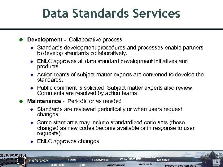 Data Standards Services Development - Collaborative process ¿ Standards development procedures and processes enable
