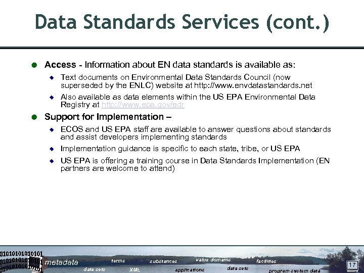 Data Standards Services (cont. ) Å Access - Information about EN data standards is