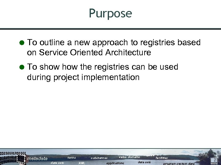 Purpose Å To outline a new approach to registries based on Service Oriented Architecture