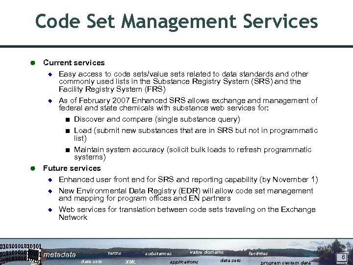 Code Set Management Services Current services ¿ Easy access to code sets/value sets related
