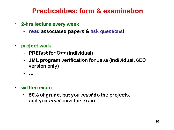 Practicalities: form & examination • 2 -hrs lecture every week – read associated papers