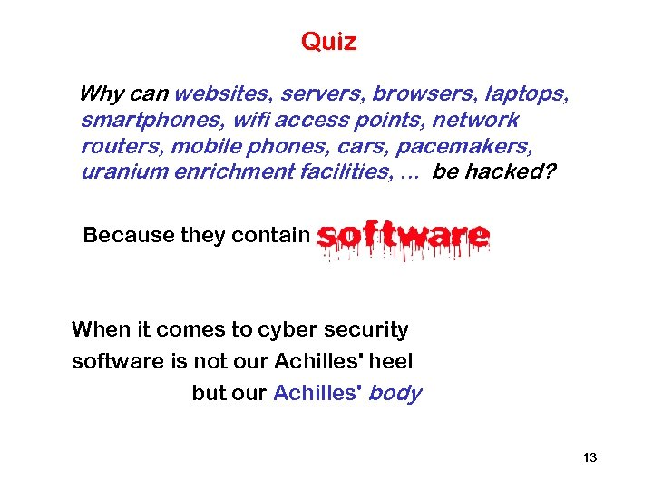 Quiz Why can websites, servers, browsers, laptops, smartphones, wifi access points, network routers, mobile