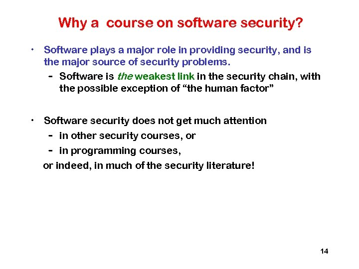 Why a course on software security? • Software plays a major role in providing