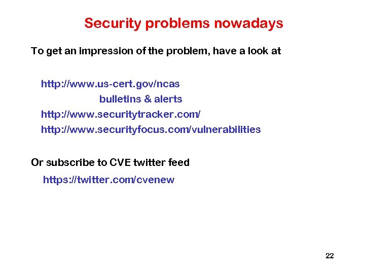 Security problems nowadays To get an impression of the problem, have a look at