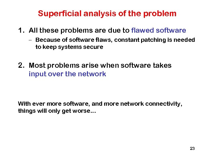 Superficial analysis of the problem 1. All these problems are due to flawed software