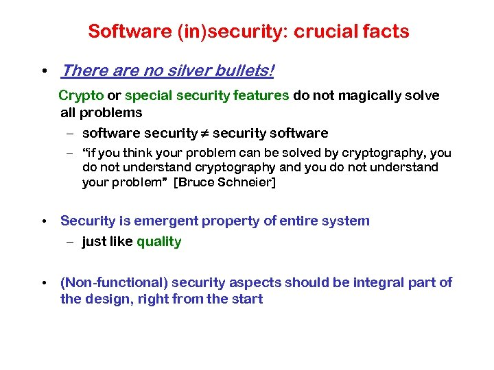 Software (in)security: crucial facts • There are no silver bullets! Crypto or special security
