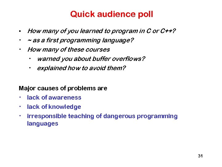 Quick audience poll • How many of you learned to program in C or