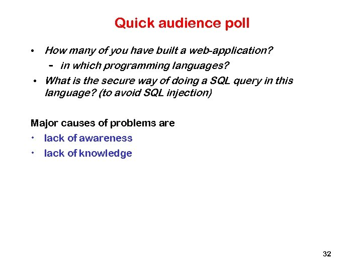 Quick audience poll • How many of you have built a web-application? – in