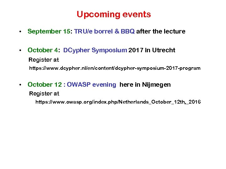 Upcoming events • September 15: TRU/e borrel & BBQ after the lecture • October