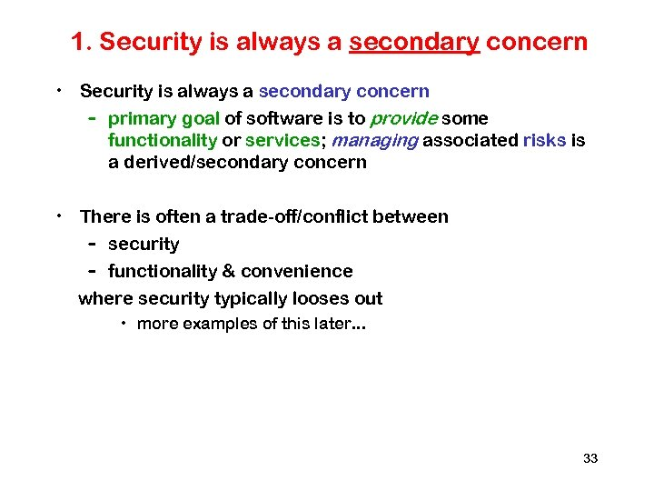 1. Security is always a secondary concern • Security is always a secondary concern