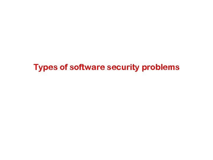 Types of software security problems