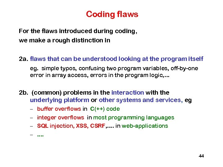 Coding flaws For the flaws introduced during coding, we make a rough distinction in