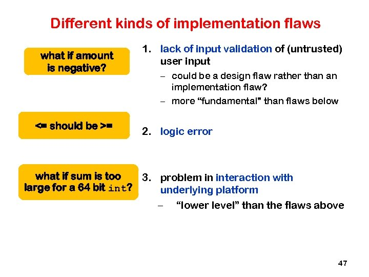 Different kinds of implementation flaws what if amount is negative? <= should be >=