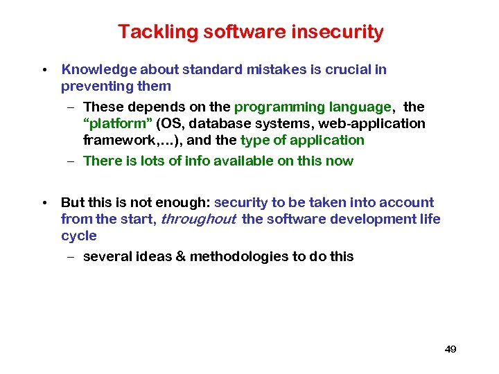 Tackling software insecurity • Knowledge about standard mistakes is crucial in preventing them –