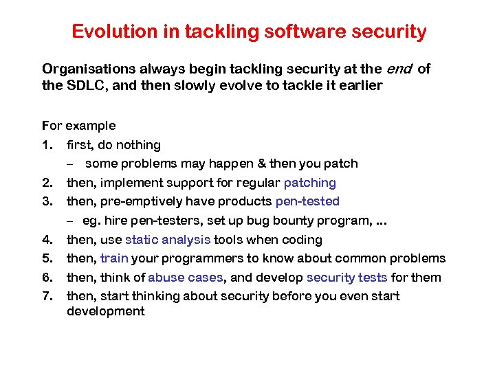 Evolution in tackling software security Organisations always begin tackling security at the end of