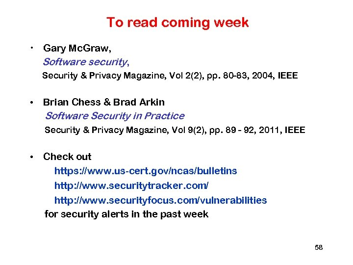 To read coming week • Gary Mc. Graw, Software security, Security & Privacy Magazine,