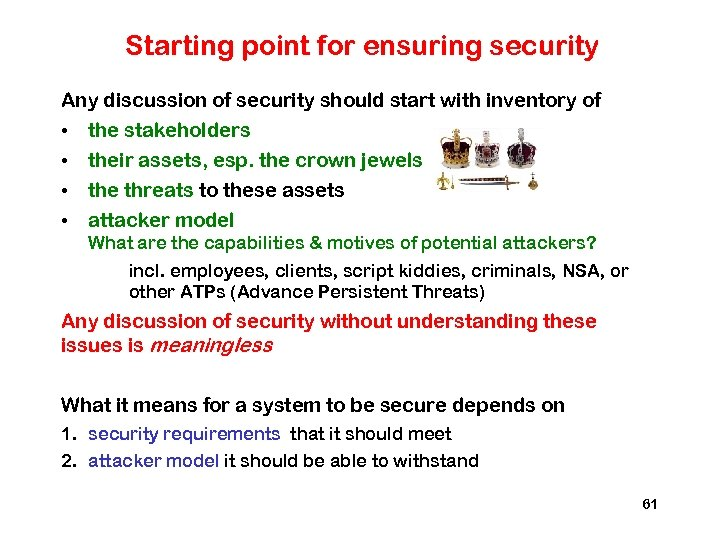Starting point for ensuring security Any discussion of security should start with inventory of