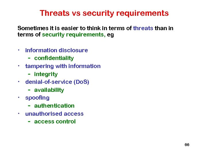 Threats vs security requirements Sometimes it is easier to think in terms of threats