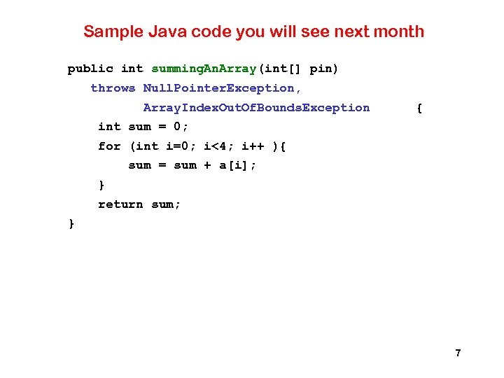 Sample Java code you will see next month public int summing. An. Array(int[] pin)