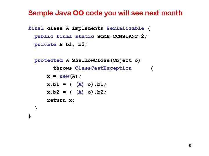 implements java. io. Serializable Sample Java OO code you will see next month final