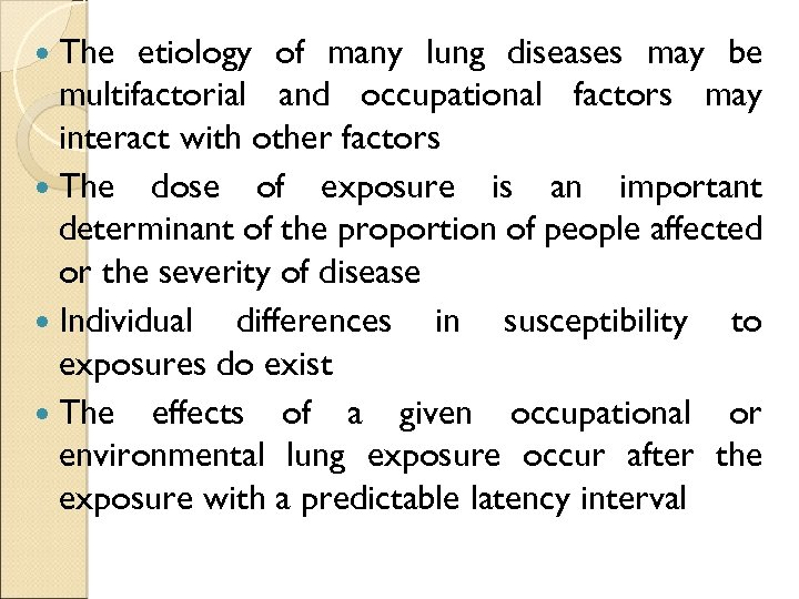 The etiology of many lung diseases may be multifactorial and occupational factors may