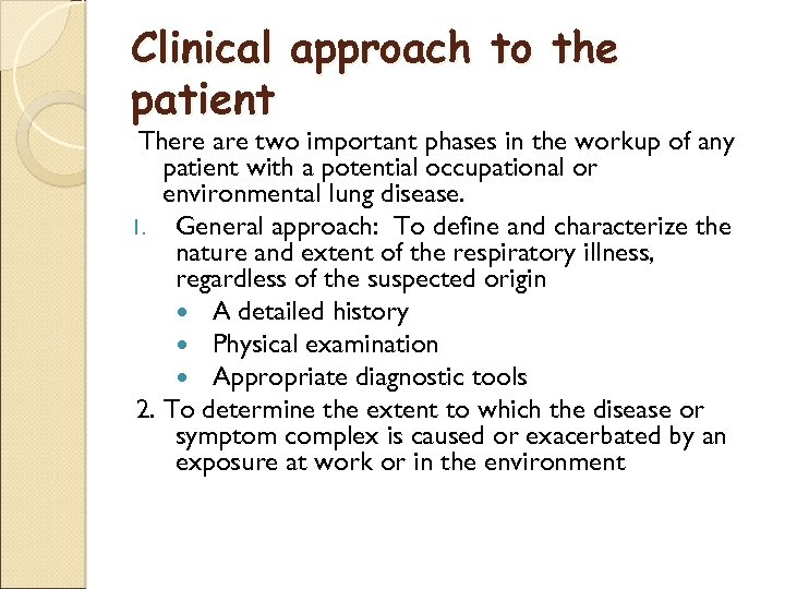 Clinical approach to the patient There are two important phases in the workup of