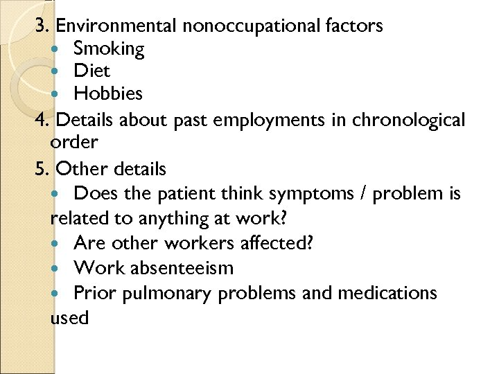 3. Environmental nonoccupational factors Smoking Diet Hobbies 4. Details about past employments in chronological