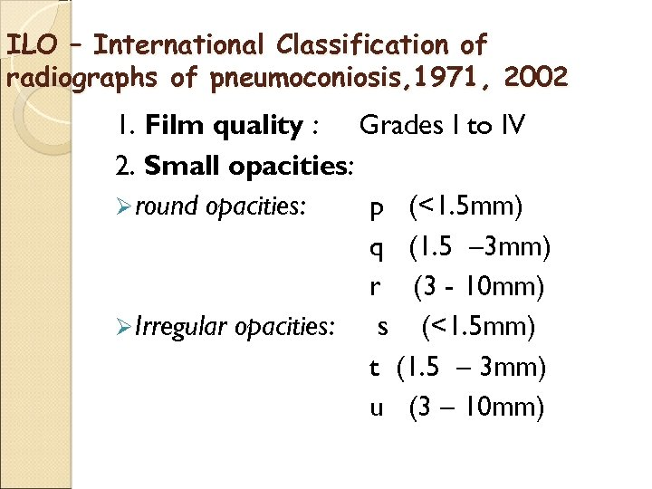 ILO – International Classification of radiographs of pneumoconiosis, 1971, 2002 1. Film quality :