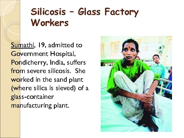 Silicosis – Glass Factory Workers Sumathi, 19, admitted to Government Hospital, Pondicherry, India, suffers