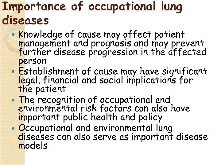 Importance of occupational lung diseases Knowledge of cause may affect patient management and prognosis