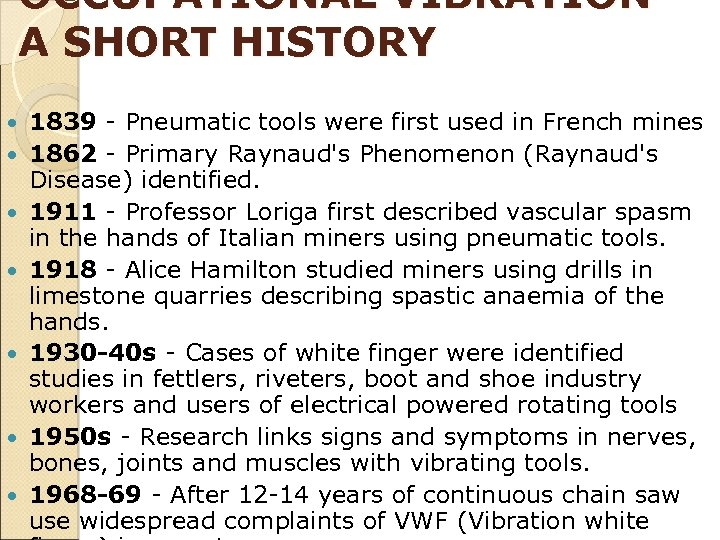 OCCUPATIONAL VIBRATION - A SHORT HISTORY 1839 - Pneumatic tools were first used in