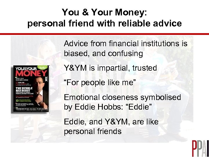 You & Your Money: personal friend with reliable advice Advice from financial institutions is