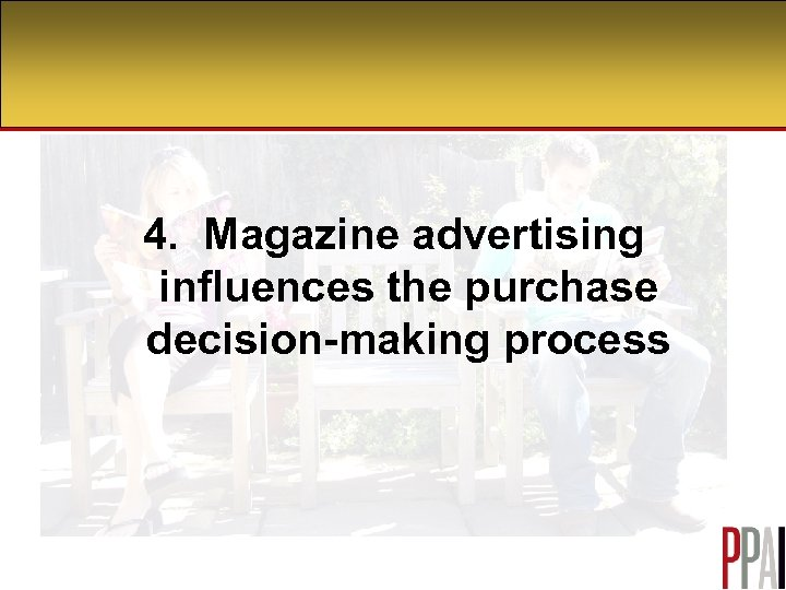 4. Magazine advertising influences the purchase decision-making process