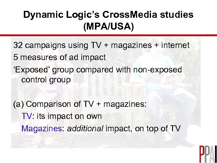 Dynamic Logic's Cross. Media studies (MPA/USA) 32 campaigns using TV + magazines + internet