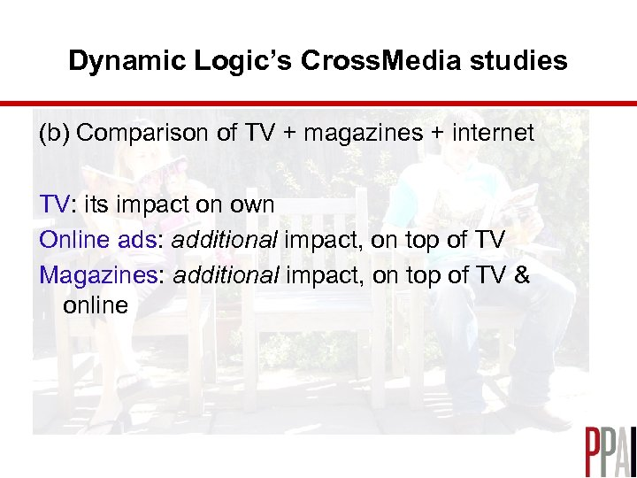 Dynamic Logic's Cross. Media studies (b) Comparison of TV + magazines + internet TV: