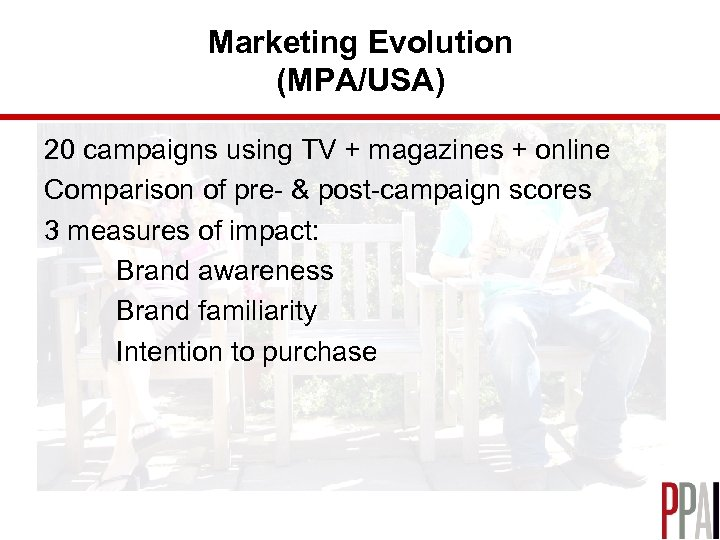 Marketing Evolution (MPA/USA) 20 campaigns using TV + magazines + online Comparison of pre-