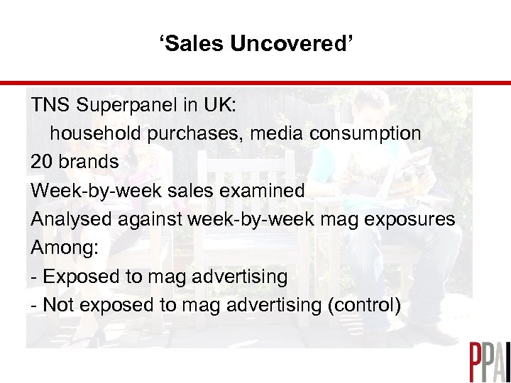 'Sales Uncovered' TNS Superpanel in UK: household purchases, media consumption 20 brands Week-by-week sales