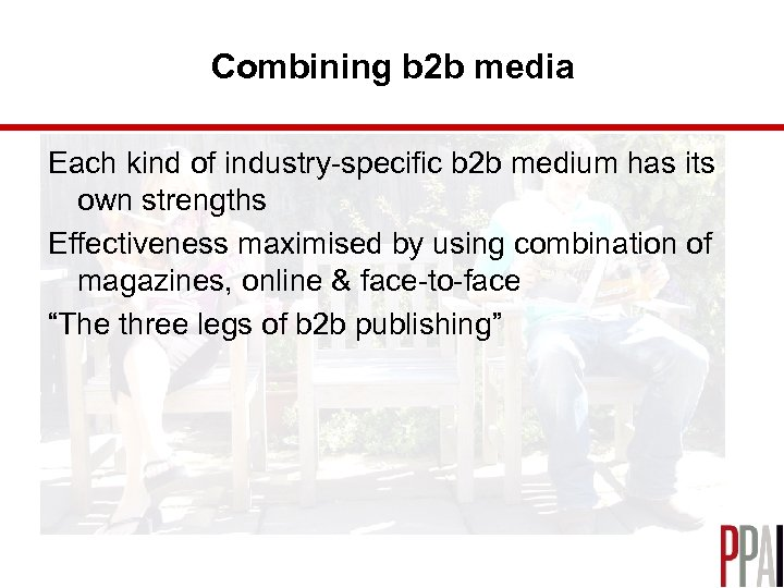Combining b 2 b media Each kind of industry-specific b 2 b medium has