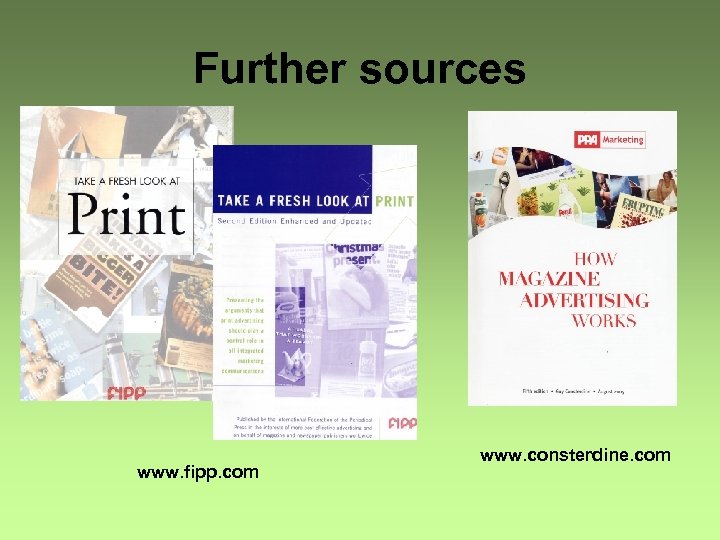 Further sources www. fipp. com www. consterdine. com