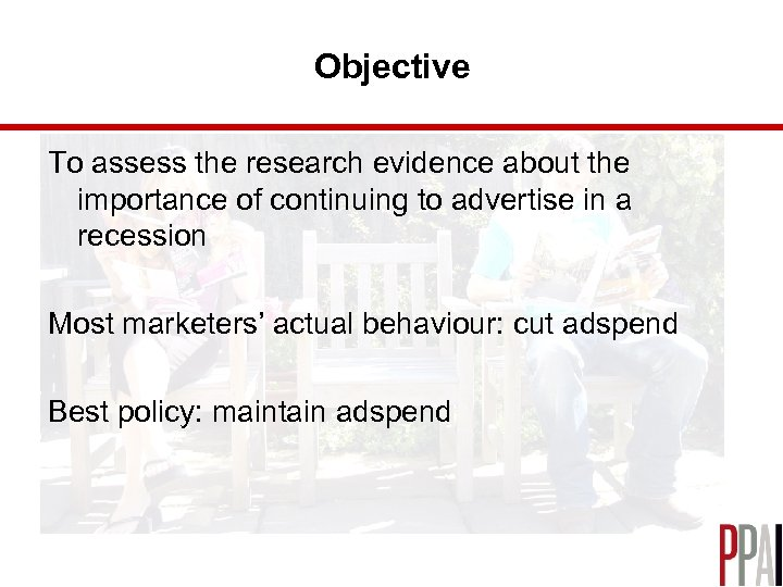 Objective To assess the research evidence about the importance of continuing to advertise in